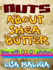 Nuts About Shea Butter ebook by Lisa Maliga