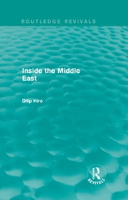 Inside the Middle East (Routledge Revivals) ebook by Dilip Hiro