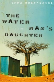 The Water Man's Daughter ebook by Emma Ruby-Sachs