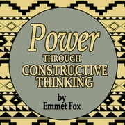Power Through Constructive Thinking Audiolibro by Emmet Fox