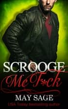 Scrooge McF*ck ebook by May Sage