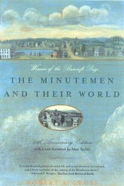 The Minutemen and Their World ebook by Robert A. Gross,Alan M. Taylor,Robert A. Gross