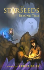 The StarSeeds; Beyond Time ebook by Tricia Kelly
