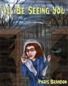 I'll Be Seeing You ebook by Paris Brandon