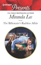 The Billionaire's Ruthless Affair ekitaplar by Miranda Lee