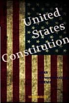 The United States Constitution - with Amendments (XXVII) ebook by United States of America, James Madison
