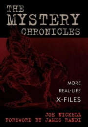The Mystery Chronicles - More Real-Life X-Files ebook by Joe Nickell