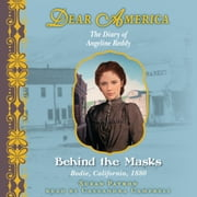 Dear America: Behind the Masks audiobook by Susan Patron