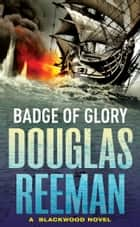 Badge Of Glory ebook by Douglas Reeman