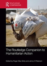 The Routledge Companion to Humanitarian Action ebook by Roger Mac Ginty,Jenny H Peterson