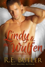 The Wolf's Mate Book 7: Lindy & The Wulfen ebook by R.E. Butler
