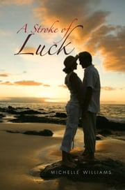 A Stroke of Luck ebook by Michelle Williams