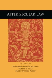 After Secular Law ebook by Winnifred Sullivan,Robert Yelle,Mateo Taussig-Rubbo