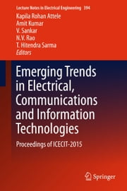 Emerging Trends in Electrical, Communications and Information Technologies - Proceedings of ICECIT-2015 ebook by