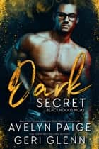 Dark Secret - Black Hoods MC, #2 ebook by