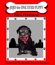 Jojo The One Eyed Puppy ebook by Rita Hestand