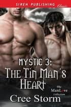 MYSTIC 3: The Tin Man's Heart ebook by Cree Storm