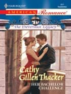 Her Bachelor Challenge ebook by Cathy Gillen Thacker
