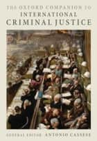 The Oxford Companion to International Criminal Justice ebook by Antonio Cassese, Guido Acquaviva, Dapo Akande,...