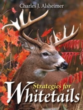 Strategies for Whitetails ebook by Charles J. Alsheimer