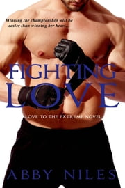 Fighting Love ebook by Abby Niles