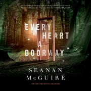 Every Heart a Doorway audiobook by Seanan McGuire
