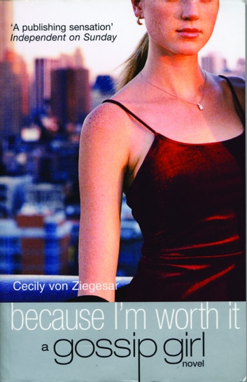 Gossip Girl 4 - Because I'm Worth It ebook by Cecily von Ziegesar