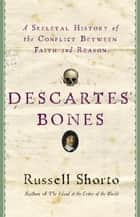 Descartes' Bones ebook by Russell Shorto