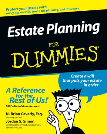 Estate Planning For Dummies ebook by N. Brian Caverly,Jordan S. Simon