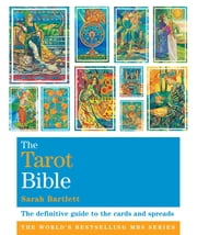 The Tarot Bible - Godsfield Bibles ebook by Sarah Bartlett