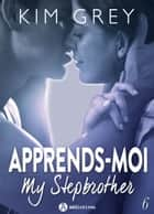 Apprends-moi 6 - My Stepbrother ebook by Kim Grey