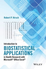 Introduction to Biostatistical Applications in Health Research with Microsoft Office Excel ebook by Robert P. Hirsch