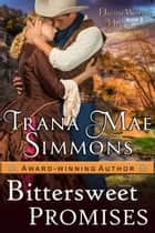 Bittersweet Promises (Daring Western Hearts Series, Book 2) ebook by Trana Mae Simmons
