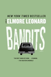 Bandits - A Novel ebook by Elmore Leonard