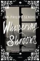 Whispering Shadows ebook by Jan-Philipp Sendker