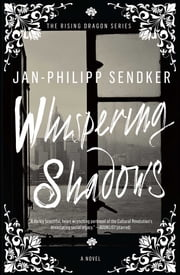 Whispering Shadows - A Novel ebook by Jan-Philipp Sendker