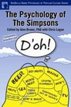 The Psychology of the Simpsons - D'oh! ebook by Alan S. Brown, Chris Logan