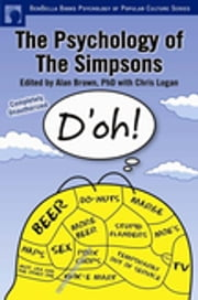 The Psychology of the Simpsons - D'oh! ebook by Alan S. Brown,Chris Logan