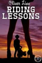 Riding Lessons ebook by Oliver Lixx