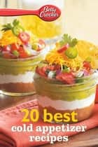 Betty Crocker 20 Best Cold Appetizer Recipes ebook by Betty Crocker