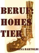 Beruf: HOHES TIER ebook by Caterina Bartoldi