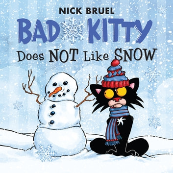 Bad Kitty Does Not Like Snow - Includes Stickers ebook by Nick Bruel