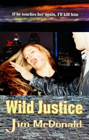 Wild Justice ebook by Jim McDonald