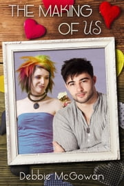 The Making Of Us ebook by Debbie McGowan