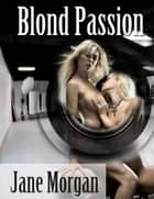Blond Passion (Lesbian Erotica) ebook by Jane Morgan