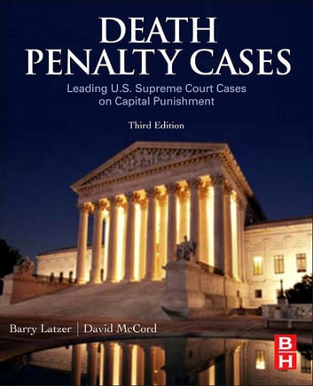 Death Penalty Cases - Leading U.S. Supreme Court Cases on Capital Punishment ebook by Barry Latzer, JD, Ph.D.