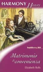 Matrimonio di convenienza ebook by Elizabeth Rolls