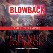 Blowback - The Costs and Consequences of American Empire audiobook by Chalmers Johnson