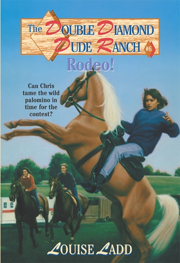 Double Diamond Dude Ranch #6 - Rodeo eBook by Louise Ladd