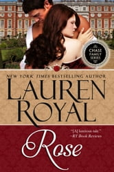 Rose (Chase Family Series, Book 7) ebook by Lauren Royal